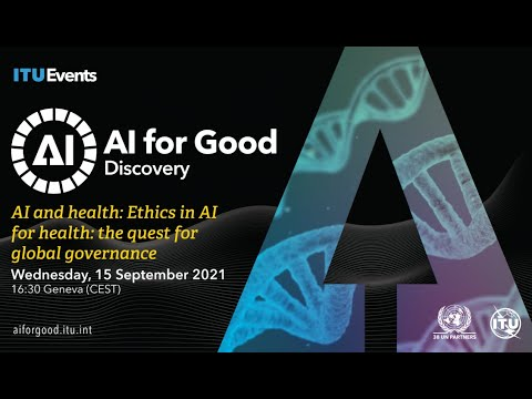 Ethics in AI for Health: the quest for global governance | Effy Vayena ETH | AI FOR GOOD DISCOVERY