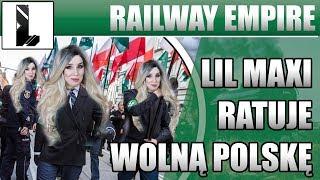 Lil MaXi ratuje Polskę! ❤️Railway Empire PL