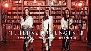 Download lagu TERLANJUR MENCINTA - LYODRA,TIARA,ZIVA IDOL | COVER BY MICHELLE JOAN, DHEA NATALLIS, PAMELA BOWIE