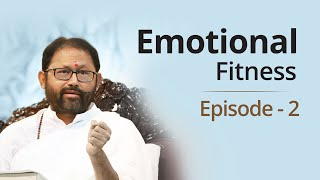Episode 2 - Emotional Fitness | Pujya Gurudevshri Rakeshbhai