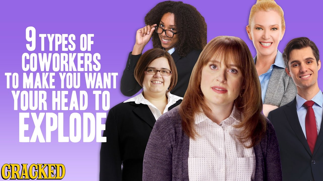 types of coworkers to make you want your head to explode 9 types of coworkers to make you want your head to explode