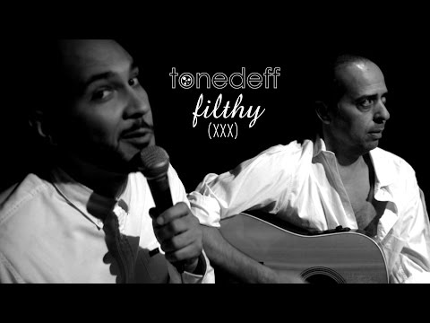 Tonedeff - Filthy - (Acoustic Version) - NSFW