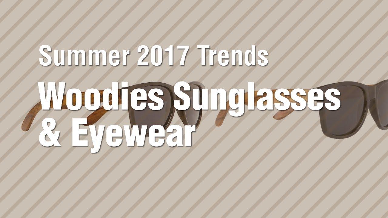 fbe332697a Woodies Sunglasses   Eyewear    Summer 2017 Trends - YouTube