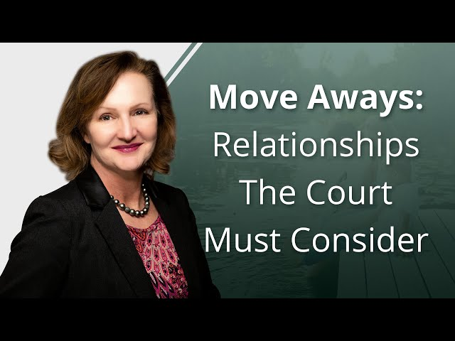 Move Aways: Relationships The Court Must Consider