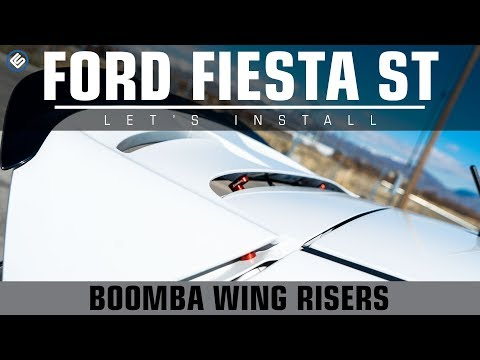 Let's Install Boomba Racing Wing Risers - Ford Fiesta ST 2014+