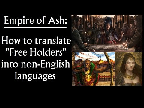 "Empire of Ash:  How to translate ""Free Holders"" into non-English languages (Game of Thrones prequel)"
