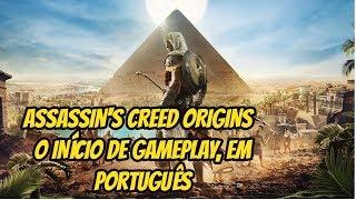 ASSASSIN'S CREED ORIGINS - O INÍCIO DE GAMEPLAY /em Português PT/BR (No Comentário)