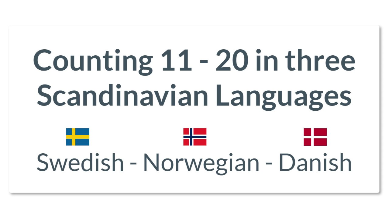 Swedish Vs Norwegian Danish Counting 11 To 20