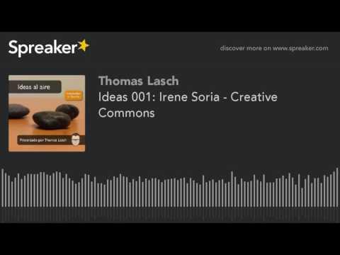 Ideas 001: Irene Soria - Creative Commons
