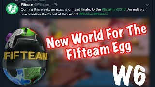 Roblox Egg Hunt 2018 New World for the Fifteam Egg !!