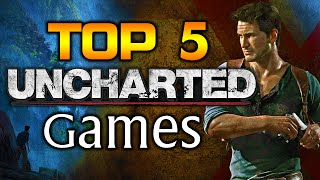Top 5 Uncharted Games | Ranked In Order From Worst to Best