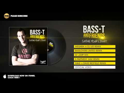 Bass-T & Friends - Shine Your Light (G&G vs Davis Redfield Remix)