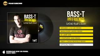 Bass-T & Friends - Shine Your Light (G&G vs Davis Redfield Remix)