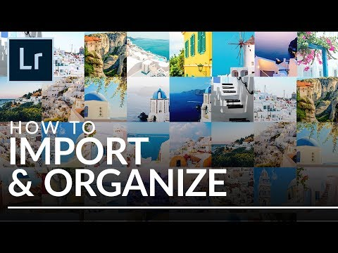 The Best Way to Import & Organize in Lightroom