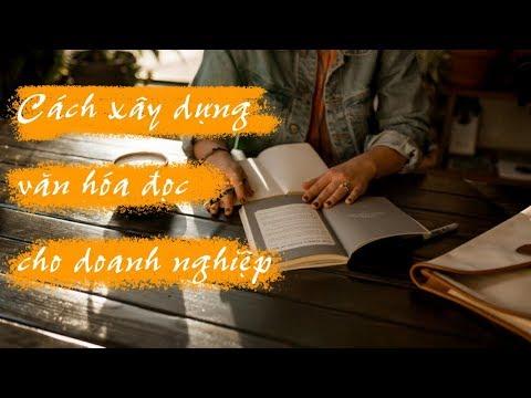 Cách Xây Dựng Văn Hóa Đọc Cho Doanh Nghiệp - Văn Hóa Doanh Nghiệp