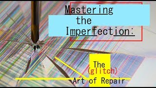 Mastering the Imperfection:  The (glitch) Art of Repair