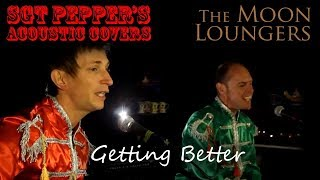 The Beatles - Getting Better | Acoustic Cover by the Moon Loungers