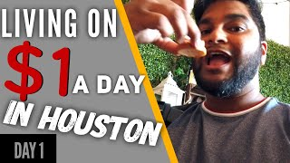 Living on $1 a Day for 1 Week Challenge (Day #1) - In Houston
