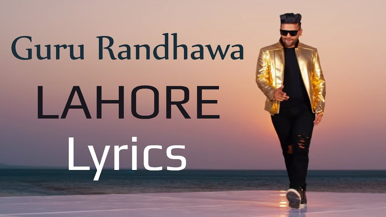 Guru Randhawa Lahore Lyrics - YouTube
