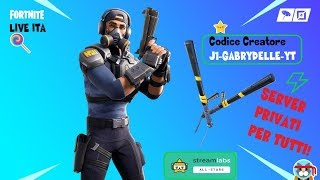 🔴 FORTNITE LIVE ITA-PRIVATE SERVER-REGALO A SKIN TO CHI FA 4 VITTORIE!