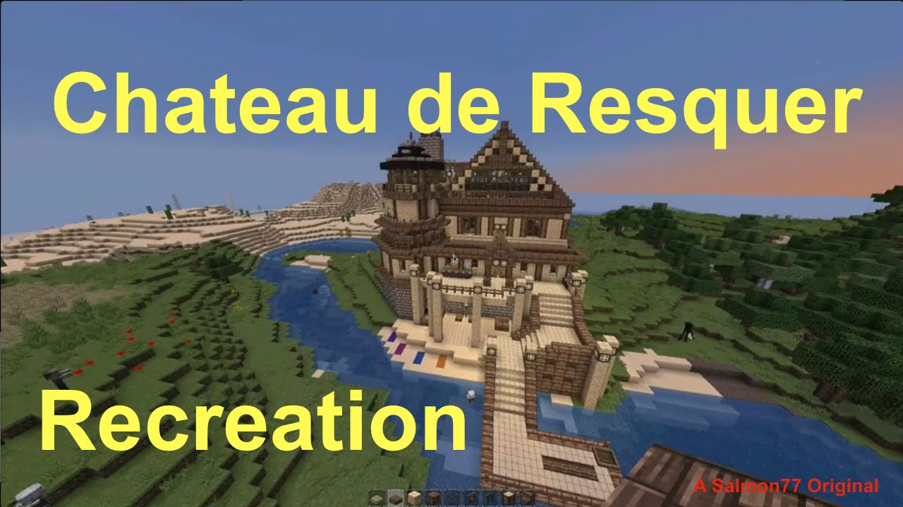 Salmon77 chateau de resquer recreation youtube - Chateau de minecraft ...
