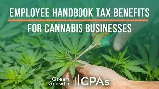 Employee Handbook 280E Tax Benefits for Cannabis Businesses