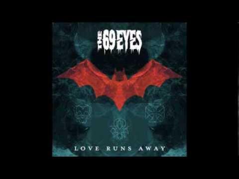 The 69 Eyes - Love Runs Away
