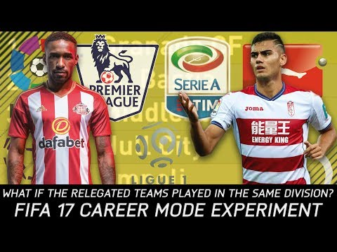 What If Relegated Teams From Europe's Top Divisions Played In The Same League? - FIFA 17 Experiment