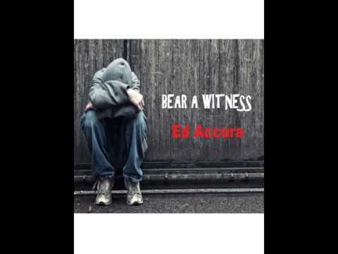 Ed Accura - Bear a Witness  (Audio)