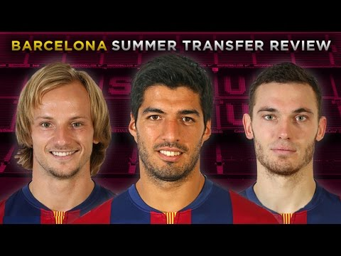 Barcelona Transfer Review | Suarez, Rakitic and Vermaelen!