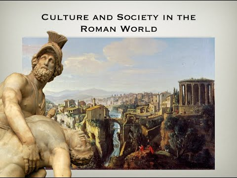 5.3 CULTURE AND SOCIETY IN THE ROMAN WORLD