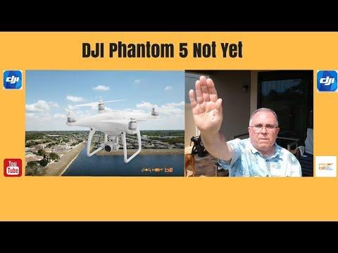 DJI Phantom 5 Not Yet