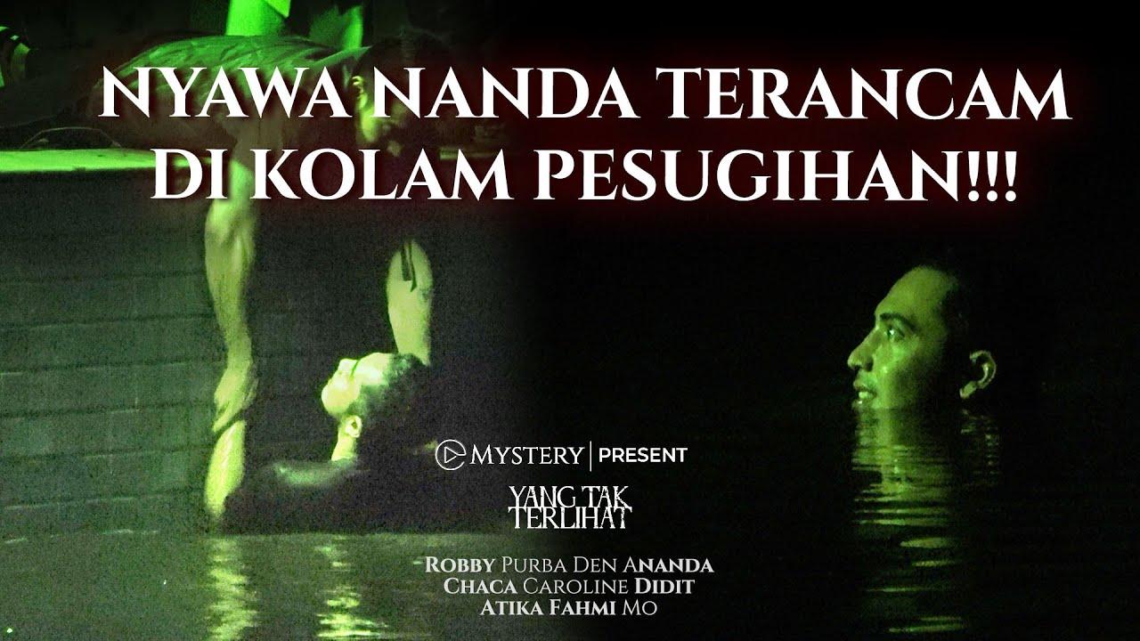 Download YANG TAK TERLIHAT | NYAWA NANDA TERANCAM DI KOLAM PESUGIHAN !!! | PART 2