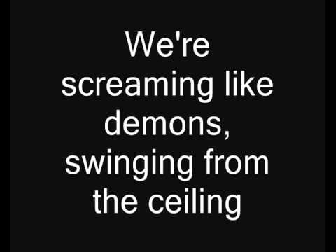 Screaming like demons swinging ceiling lyrics
