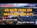 Karaoke   Gửi Người Chung Xóm   Chế Linh   Nền Mới   NS Anh Kiệt