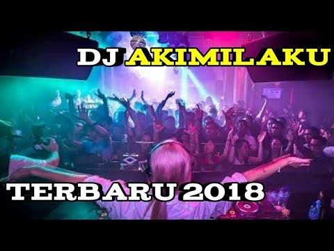 New Dj Akimilaku   Hitz Viral Tik Tok 2018