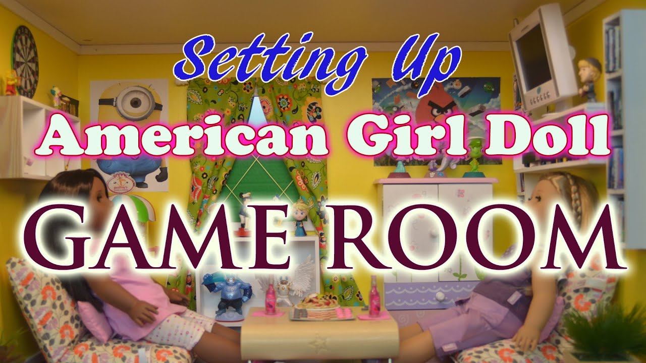 Setting up american girl doll game room 2015