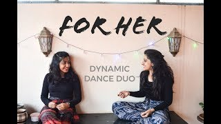 FOR HER - ELUDED MUSIC & TANMAY ARORA | DYNAMIC DANCE DUO CHOREOGRAPHY