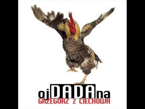 Grzegorz z Ciechowa - ojDADAna (1996)
