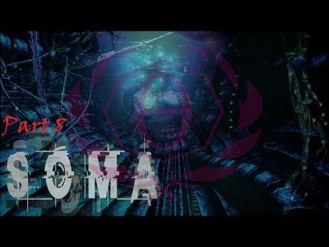 Nobody Move.......I've Lost My Brain-Soma-Part 8-Playthrough