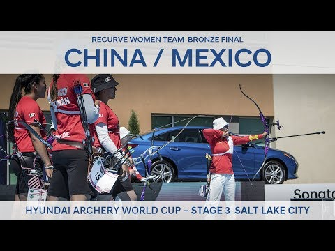 China v Mexico – Recurve Women Team Bronze Final | Salt Lake City 2017