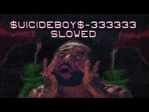 $uicideboy$ – 333333 [Slowed]