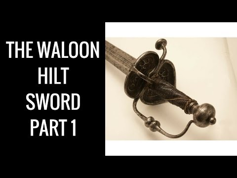 The Walloon Hilted Sword - Part 1