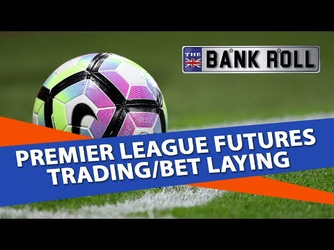 Premier League 2018-19 Outrights | Best Lays and Plays | Team Bankroll Betting Tips