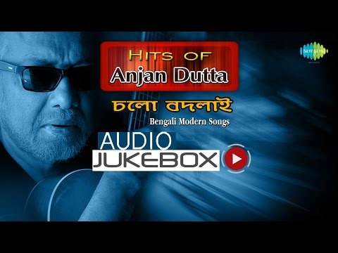 Chalo Badlai | Hits of Anjan Dutta | Bengali Songs Audio Jukebox