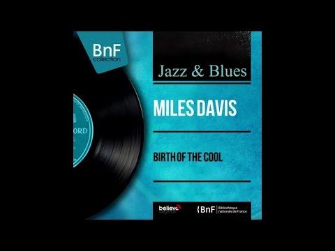 Download Miles Davis - Birth of the Cool full album Mp4 baru