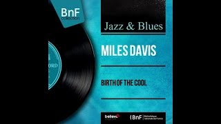 Miles Davis - Birth of the Cool (full album)