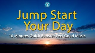 "10 Minutes Quick Booster! ""Jump Start Your Day"" - Effective Feel Good Music w/ Soft Bird Chirp Sound"