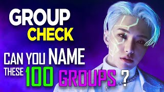 [KPOP GAME] CAN YOU NAME THESE 100 GROUPS ?