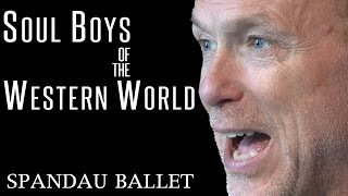 Soul Boys of the Western World - Gary Kemp Spandau Ballet Interview